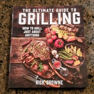 Ultimate Guide to Grilling by Rick Browne